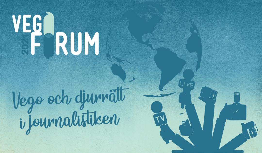 Vegoforum 13 februari 2021: Vego och djurrätt i journalistiken